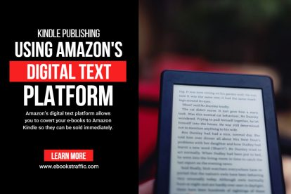 KINDLE PUBLISHING USING AMAZON'S DIGITAL TEXT PLATFORM