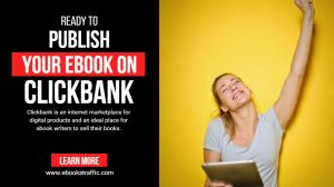 Publishing Your Ebook On Clickbank